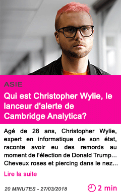 Societe scandale facebook qui est christopher wylie le lanceur d alerte de cambridge analytica