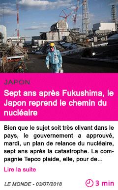 Societe sept ans apres fukushima le japon reprend le chemin du nucleaire