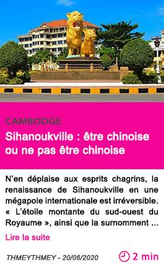 Societe sihanoukville etre chinoise ou ne pas etre chinoise