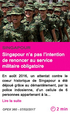 Societe singapour n a pas l intention de renoncer au service militaire obligatoire