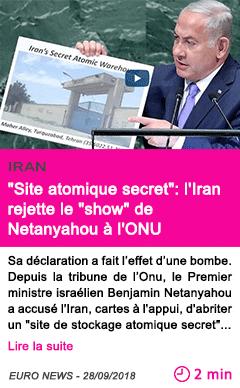 Societe site atomique secret l iran rejette le show de netanyahou a l onu
