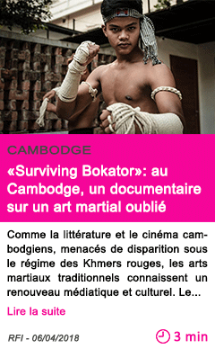 Societe surviving bokator au cambodge un documentaire sur un art martial oublie