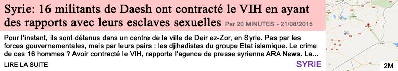 Societe syrie 16 militants de daesh ont contracte le vih en ayant des rapports avec leurs esclaves sexuelles