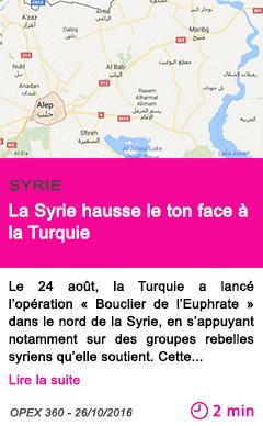 Societe syrie la syrie hausse le ton face a la turquie