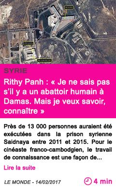 Societe syrie rithy panh je ne sais pas s il y a un abattoir humain a damas