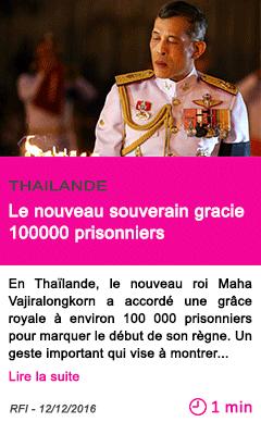 Societe thailande le nouveau souverain gracie 100000 prisonniers
