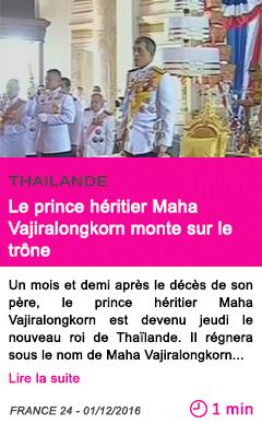 Societe thailande le prince heritier maha vajiralongkorn monte sur le trone