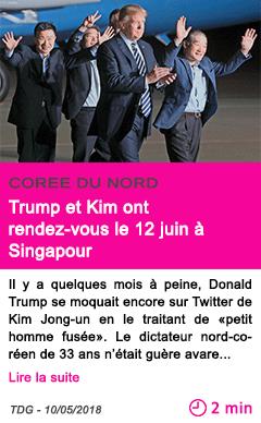 Societe trump et kim ont rendez vous le 12 juin a singapour