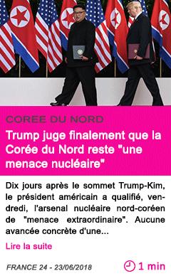 Societe trump juge finalement que la coree du nord reste une menace nucleaire