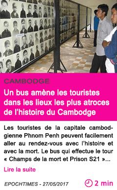 Societe un bus amene les touristes dans les lieux les plus atroces de l histoire du cambodge