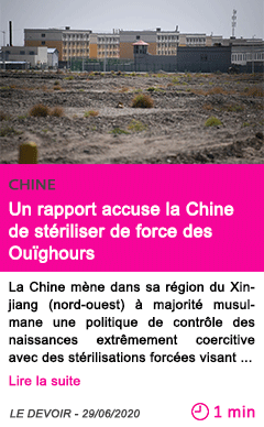 Societe un rapport accuse la chine de steriliser de force des ouighours