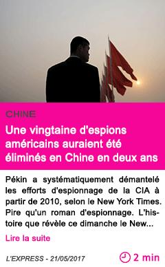 Societe une vingtaine d espions americains auraient ete elimines en chine en deux ans