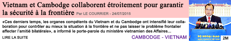 Societe vietnam et cambodge collaborent etroitement pour garantir la securite a la frontiere