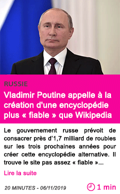 Societe vladimir poutine appelle a la creation d une encyclopedie plus fiable que wikipedia