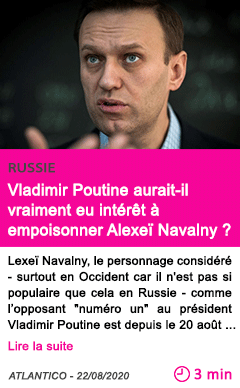 Societe vladimir poutine aurait il vraiment eu interet a empoisonner alexei navalny