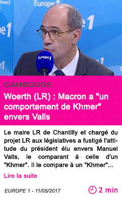 Societe woerth lr macron a un comportement de khmer envers valls