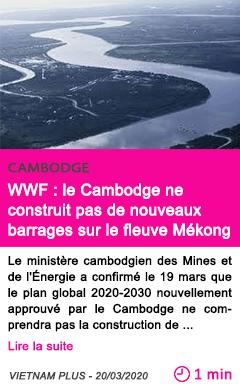 Societe wwf le cambodge ne construit pas de nouveaux barrages sur le fleuve mekong