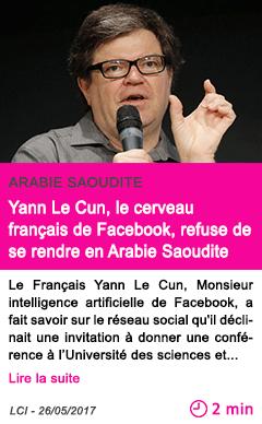 Societe yann le cun le cerveau francais de facebook refuse de se rendre en arabie saoudite
