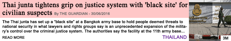 Society thai junta tightens grip on justice system with black site for civilian suspects