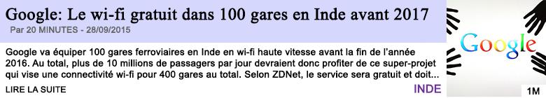 Tech internet google le wi fi gratuit dans 100 gares en inde avant 2017