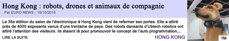 Tech internet hong kong robots drones et animaux de compagnie