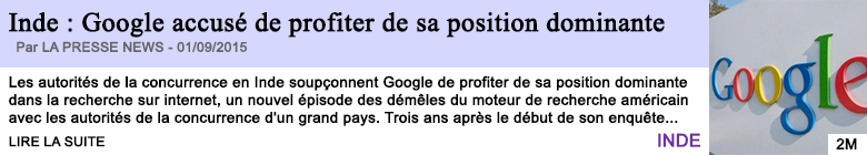 Tech internet inde google accuse de profiter de sa position dominante