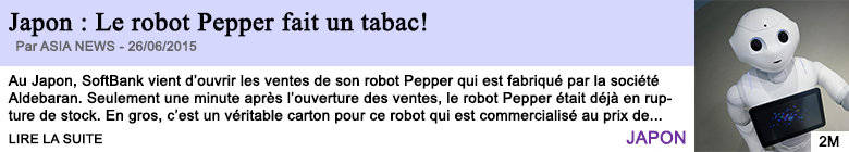 Tech internet japon le robot pepper fait un tabac