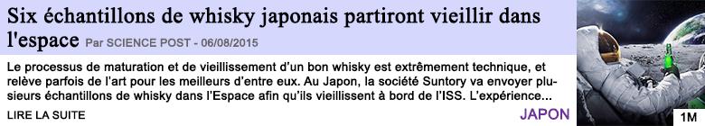Tech internet six echantillons de whisky japonais partiront vieillir dans l espace