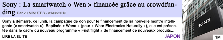 Tech internet sony la smartwatch wen financee grace au crowdfunding