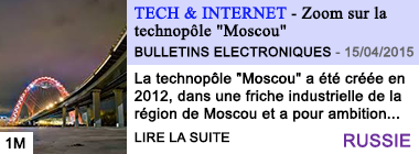Tech internet zoom sur la technopole moscou