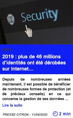 Technologie 2019 plus de 46 millions d identites ont ete derobees sur internet
