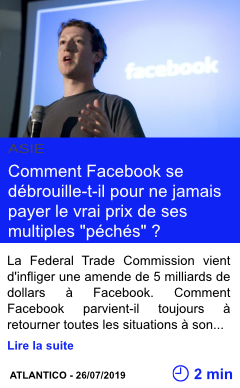 Technologie 5 milliard d amendes et meme pas mal mais comment facebook se debrouille t il pour ne jamais payer le vrai prix de ses multiples peches page001