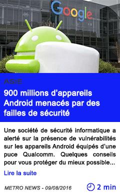 Technologie 900 millions d appareils android menaces par des failles de securite