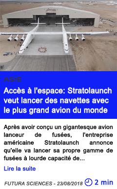 Technologie acces a l espace stratolaunch veut lancer des navettes avec le plus grand avion du monde