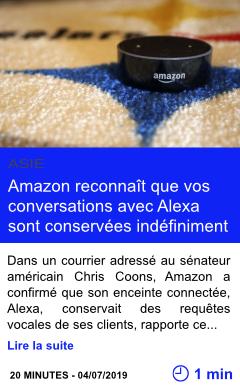Technologie amazon reconnait que vos conversations avec alexa sont conservees indefiniment page001