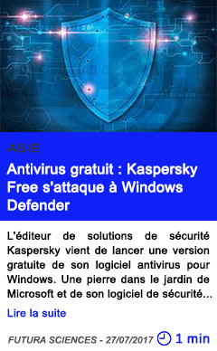 Technologie antivirus gratuit kaspersky free s attaque a windows defender