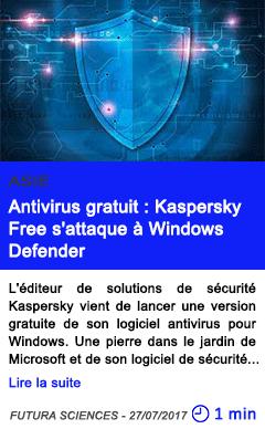 Technologie antivirus gratuit kaspersky free s attaque a windows defender