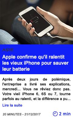 Technologie apple confirme qu il ralentit les vieux iphone pour sauver leur batterie