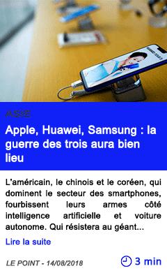 Technologie apple huawei samsung la guerre des trois aura bien lieu