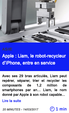 Technologie apple liam le robot recycleur d iphone entre en service