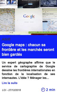Technologie asie google maps chacun sa frontiere et les marches seront bien gardes