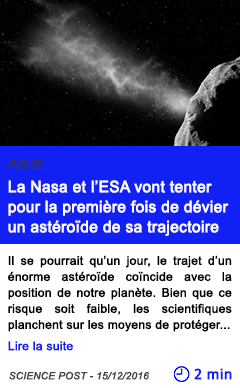 Technologie asie la nasa et l esa vont tenter pour la premiere fois de devier un asteroide de sa trajectoire