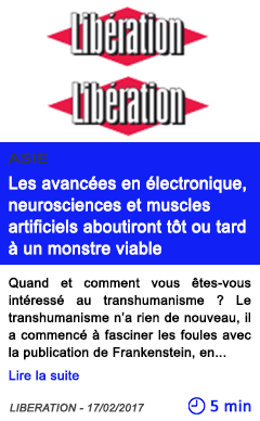 Technologie asie les avancees en electronique neurosciences et muscles artificiels aboutiront tot ou tard a un monstre viable