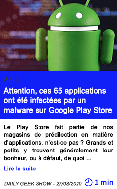 Technologie attention ces 65 applications ont ete infectees par un malware sur google play store