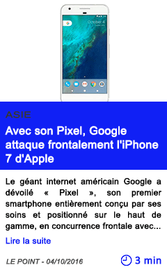 Technologie avec son pixel google attaque frontalement l iphone 7 d apple