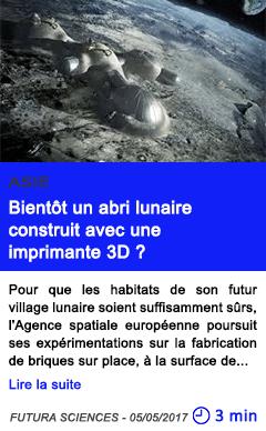 Technologie bientot un abri lunaire construit avec une imprimante 3d
