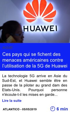 Technologie ces pays qui se fichent des menaces americaines contre l utilisation de la 5g de huawei page001