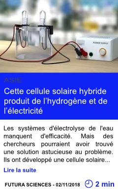 Technologie cette cellule solaire hybride produit de l hydrogene et de l electricite page001