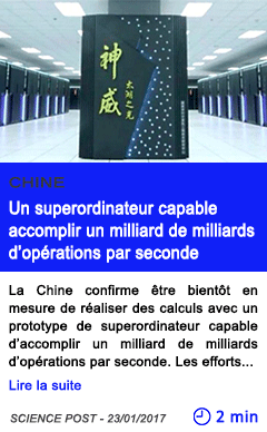 Technologie chine un superordinateur capable accomplir un milliard de milliards d operations par seconde