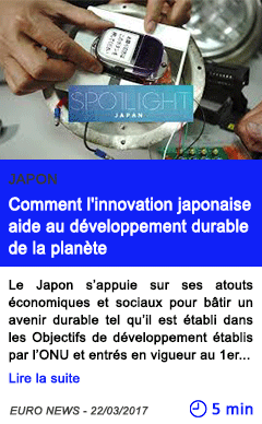 Technologie comment l innovation japonaise aide au developpement durable de la planete